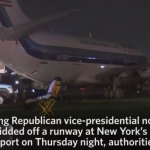 VP NOMINEE MIKE PENCE'S PLANE SKIDS OFF RUNWAY IN NYC- PRESS ON BOARD 'WE FISHTAILED'-'WE COULDN'T STOP'-'WTF'